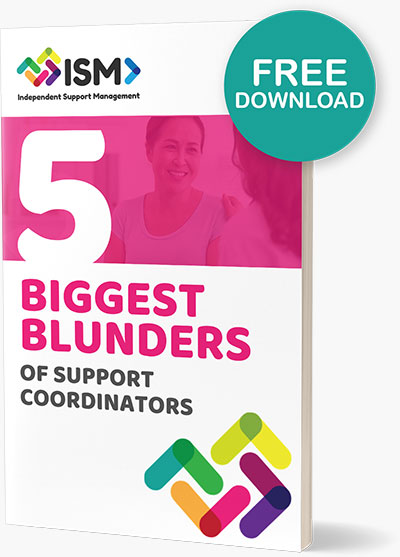 5 Biggest Blunders of Support Coordinators | ISM - Independent Support Management