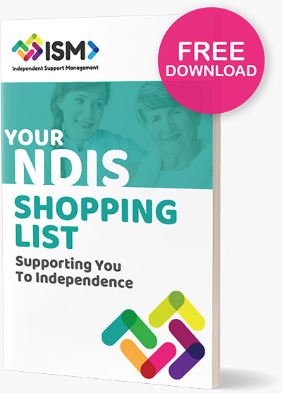 Your NDIS Shopping List | ISM - Independent Support Management